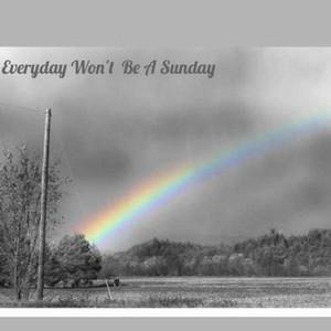 Everyday Won't Be a Sunday album