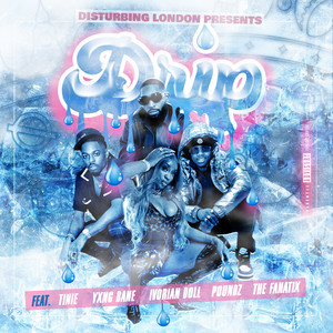 Disturbing London Presents: Drip (feat. Tinie Tempah, Yxng Bane, Poundz, Ivorian Doll & The FaNaTiX)