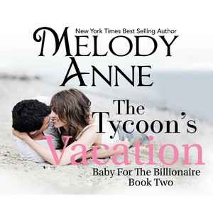 The Tycoon's Vacation - Baby for the Billionaire 2 (Unabridged)