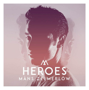 Mans Zelmerlöw - Heroes