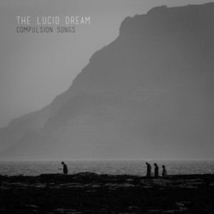 The Lucid Dream  Compulsion Songs :Replay