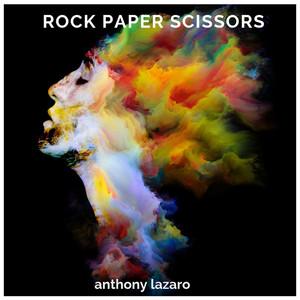 Rock Paper Scissors - Anthony Lazaro