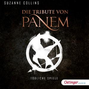 Die Tribute von Panem. Tödliche Spiele (Ungekürzte Lesung) Audiobook