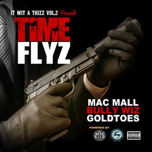 Time Flyz (feat. Goldtoes & Bully Wiz)