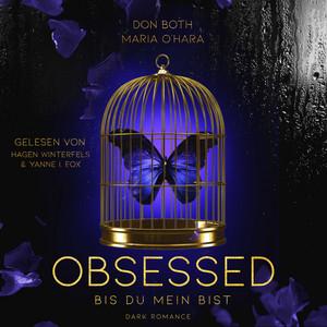 Obsessed (Bis du mein bist) Audiobook
