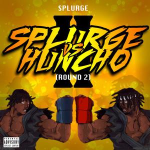 Splurge vs Huncho (Round 2)