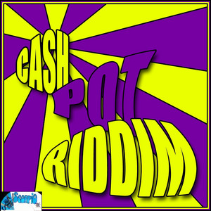 Cash Pot Riddim
