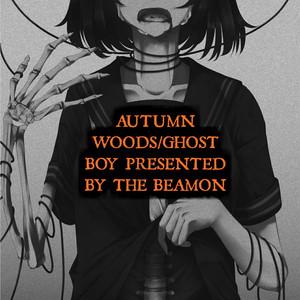 Autumn Woods/Ghost Boy
