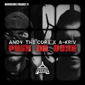 Push da Core by Andy the Core, A-Kriv