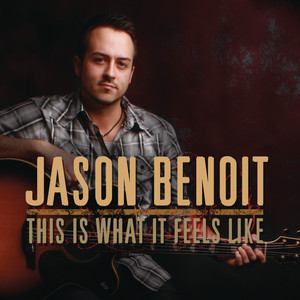 This Is What It Feels Like by Jason Benoit