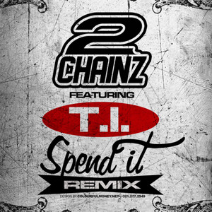 Spend It (Remix) (feat. T.I.) - Single