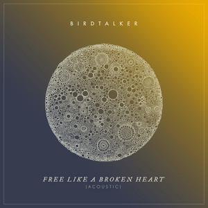Free Like a Broken Heart (Acoustic)