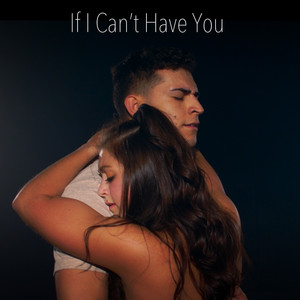 If I Can't Have You (Piano Acoustic)