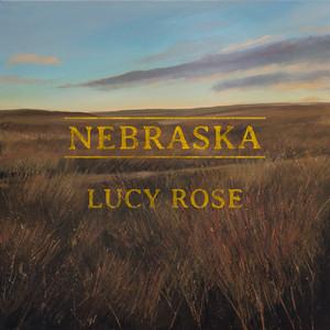 Nebraska  - Lucy Rose