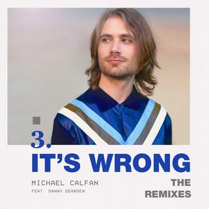 It's Wrong (feat. Danny Dearden) [The Remixes]