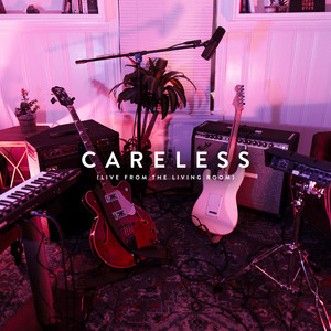 Careless (Live from the Living Room)
