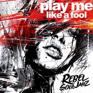 Play Me Like a Fool