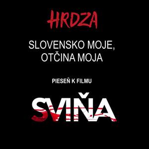 Slovensko Moje, Otcina Moja - Hrdza