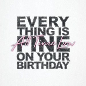 Everything Is Fine on Your Birthday