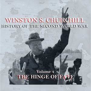 Winston S Churchill's History Of The Second World War - Volume 4 - The Hinge Of Fate