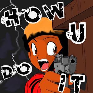 How U Do It!