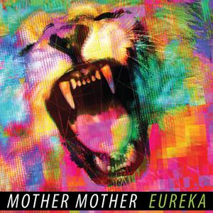 Eureka - Mother Mother