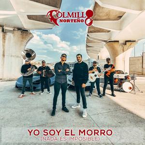 Yo Soy El Morro (Nada Es Imposible) by Colmillo Norteño