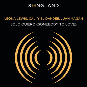 Solo Quiero (Somebody To Love) [From Songland]
