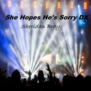 She Hopes He's Sorry DX by Sheridan Bray