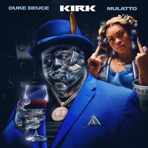 KIRK (Feat. Mulatto)