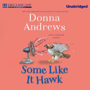 Some Like it Hawk - A Meg Langslow Mystery, Book 14 (Unabridged)