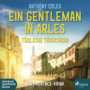 Ein Gentleman in Arles - Tödliche Täuschung (Peter-Smith-Reihe 3) [Ein Provence-Krimi] Hörbuch kostenlos