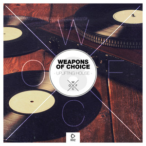 Weapons of Choice - Uplifting House, Vol. 8