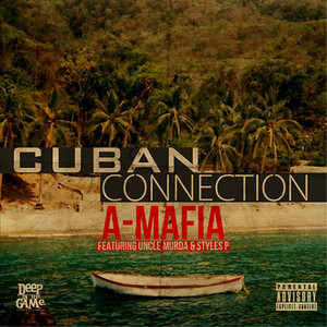 Cuban Connection (feat. Uncle Murda & Styles P)