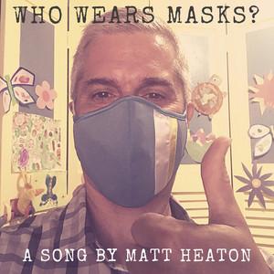 Who Wears Masks?