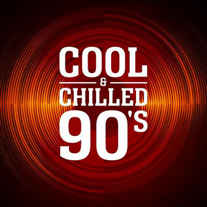Cool & Chilled 90's