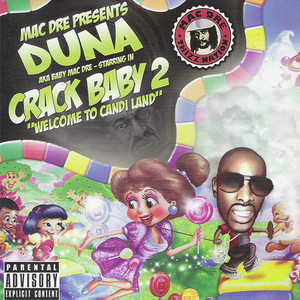 """Crack Baby 2 """"Welcome 2 Candi Land"""""""