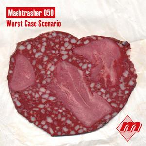 Maehtrasher 050: Wurst Case Scenario