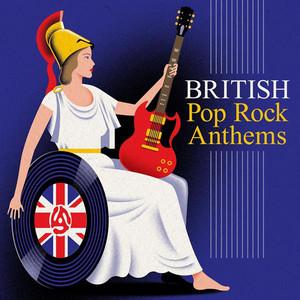 British Pop Rock Anthems