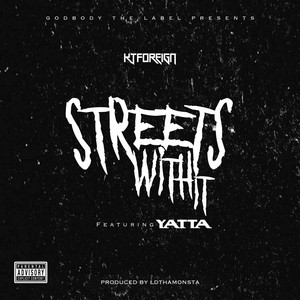 Streets With It (feat. Yatta) by Kt Foreign, Yatta