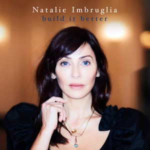 NATALIE IMGRUGLIA - Build It Better