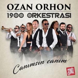 Canımsın Canım by Ozan Orhon, 1900 Orkestrası