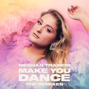 Make You Dance (The Remixes)