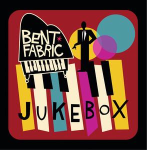 Bent Fabric - Jukebox