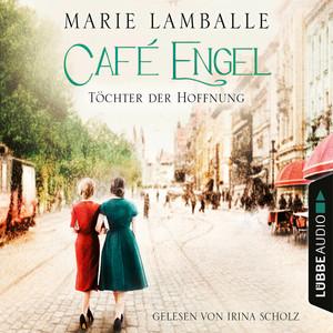 Töchter der Hoffnung - Café Engel, Teil 3 (Gekürzt) Audiobook