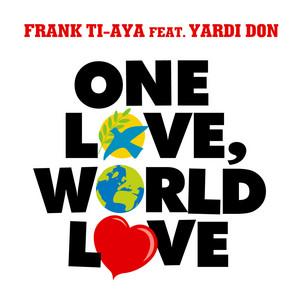 Frank Ti-Aya, Yardi Don – one love world love (Acapella)