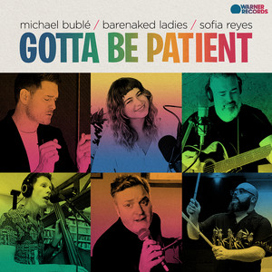 Gotta Be Patient - Michael Buble