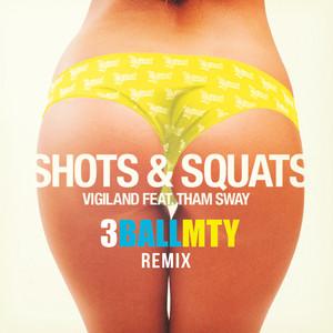 Shots & Squats (3BallMTY Remix)