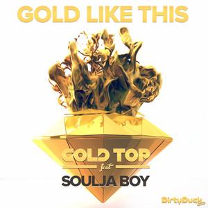 Gold Top ft Soulja Boy – Gold Like This (Studio Acapella)