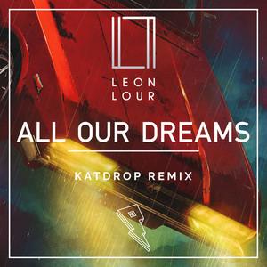 All Our Dreams (Katdrop Remix)